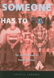 Someone Has to Fail: the Zero-Sum Game of Public Schooling Pdf Book