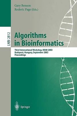 Algorithms in Bioinformatics: Third International Workshop, Wabi 2003, Budapest, Hungary, September 15-20, 2003, Proceedings
