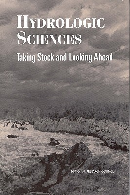 Hydrologic Sciences: Taking Stock and Looking Ahead