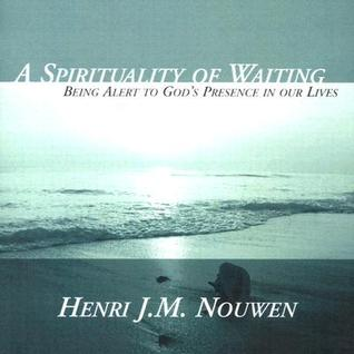 A Spirituality of Waiting: Being Alert to God's Presence in Our Lives