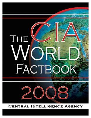 The CIA World Fact Book 2008 by Central Intelligence Agency