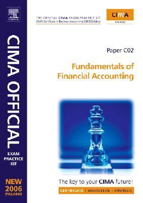 Cima Exam Practice Kit: Fundamentals of Financial Accounting: 2006 Syllabus