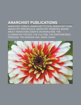 Anarchist Publications: Manifesto of the Sixteen, an Anarchist Faq, the Anarchist Cookbook, Death to the Brutes