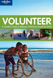 Volunteer: A Traveller's Guide to Making a Difference Around