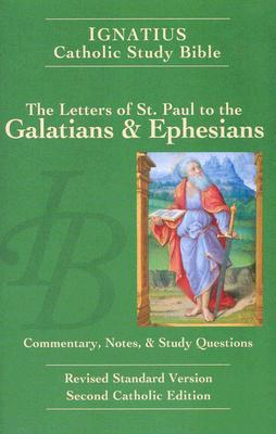 Ignatius Catholic Study Bible: The Letters of St. Paul to the Galatians & Ephesians