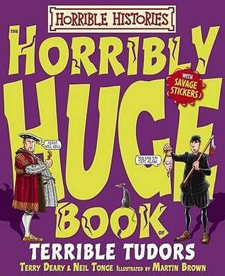 Horribly Huge Book Of Terrible Tudors
