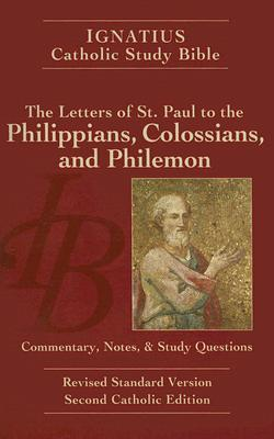 Ignatius Catholic Study Bible: The Letters of St. Paul to the Philippians, Colossians and Philemon