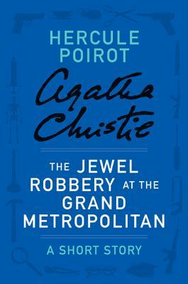 The Jewel Robbery at the Grand Metropolitan: A Short Story