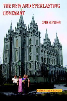 The New and Everlasting Covenant: 2nd Edition