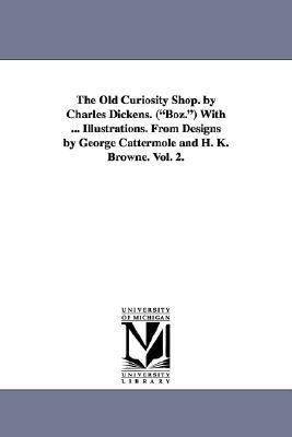 The Old Curiosity Shop, Vol 2