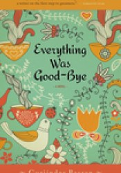 Everything Was Goodbye Pdf Book