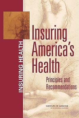 Insuring America's Health: Principles and Recommendations
