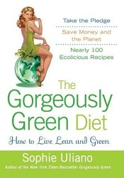 The Gorgeously Green Diet: How to Live Lean and Green Pdf Book