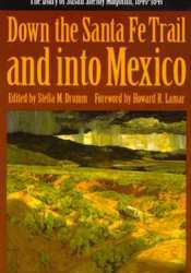 Down the Santa Fe Trail and into Mexico: The Diary of Susan Shelby Magoffin, 1846-1847 Pdf Book