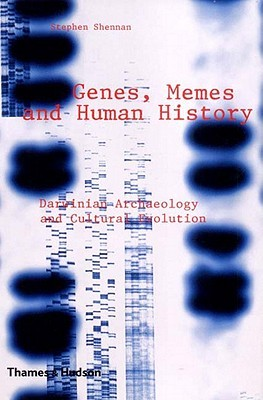 Genes, Memes, and Human History: Darwinian Archaeology and Cultural Evolution