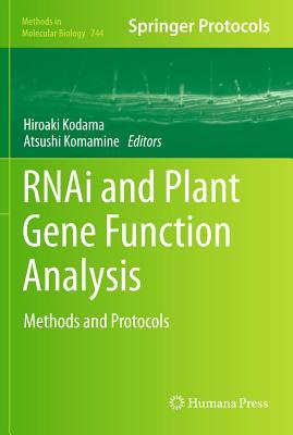 RNAi and Plant Gene Function Analysis: Methods and Protocols