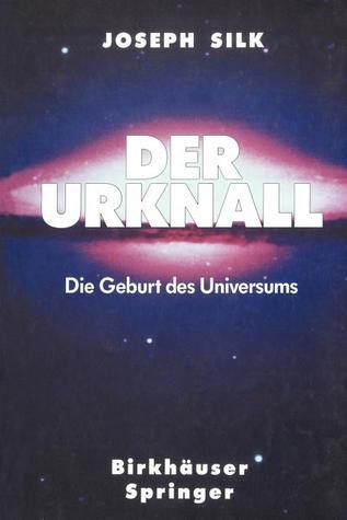 Der Urknall: Die Geburt Des Universums