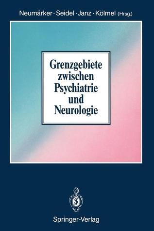 Grenzgebiete Zwischen Psychiatrie Und Neurologie
