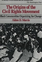 The Origins of the Civil Rights Movements: Black Communities Organizing for Change