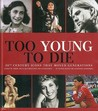 Too Young to Die: 20th Century Icons That Moved Generations/20e Eeuswe Iconen Die Generaties Beroerden/Icones Du 20e Siecle Qui Ont Emu Des Generations