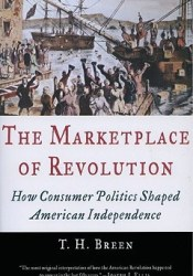 The Marketplace of Revolution: How Consumer Politics Shaped American Independence Pdf Book