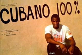 Cubano 100%: Photographs by Gianfranco Giorgoni. Introduction by Gabriel Garcia Marquez.