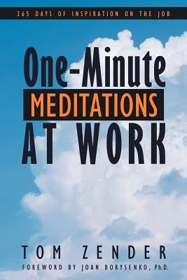 One-Minute Meditations at Work: 365 Days of Inspiration on the Job