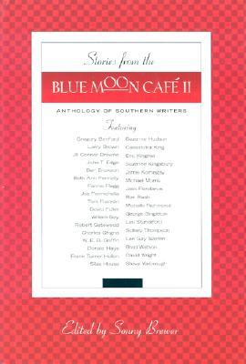 Stories from the Blue Moon Cafe II: Anthology of Southern Writers