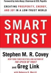 Smart Trust: How People, Companies, and Countries Are Prospering from High Trust in a Low Trust World Pdf Book