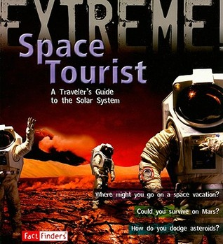 Space Tourist: A Traveler's Guide to the Solar System