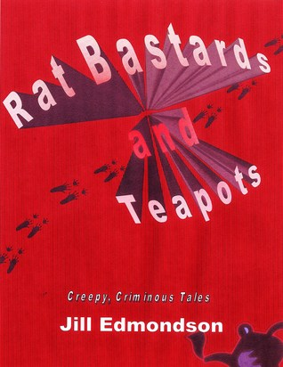 Rat Bastards and Teapots