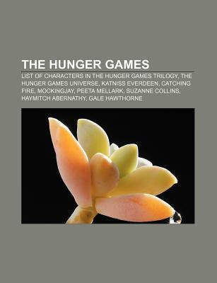 The Hunger Games: List of characters in the Hunger Games trilogy, The Hunger Games universe, Katniss Everdeen, etc