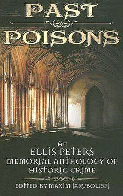 Past Poisons: An Ellis Peters Memorial Anthology of Historic Crime