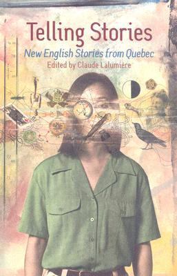 Telling Stories: New English Stories from Quebec