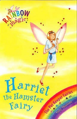 Harriet the Hamster Fairy (Rainbow Magic, #33; Pet Keeper Fairies, #5)