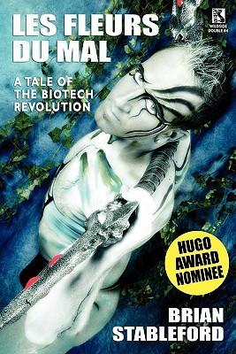 Les Fleurs Du Mal / the Undead: Two Tales of the Biotech Revolution