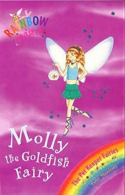 Molly the Goldfish Fairy (Rainbow Magic: Pet Keeper Fairies, #6 )