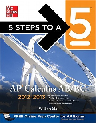 5 Steps to a 5 AP Calculus AB & BC, 2012-2013 Edition (5 Steps to a 5 on the Advanced Placement Examinations)