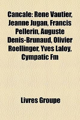 Cancale: Ren Vautier, Jeanne Jugan, Francis Pellerin, Auguste Denis-Brunaud, Olivier Roellinger, Yves Laloy, Cympatic FM