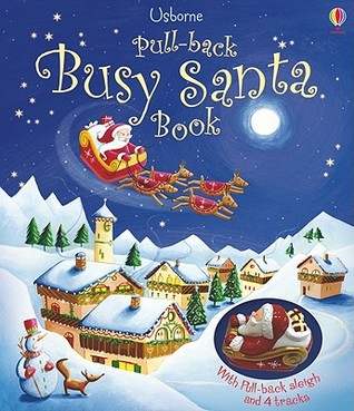 Pull-Back Busy Santa Book [With Plastic Pull-Back Sleigh, 4 Tracks]