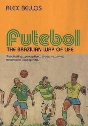 Futebol: The Brazilian Way of Life Pdf Book