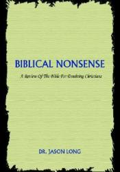 Biblical Nonsense: A Review of the Bible for Doubting Christians Pdf Book