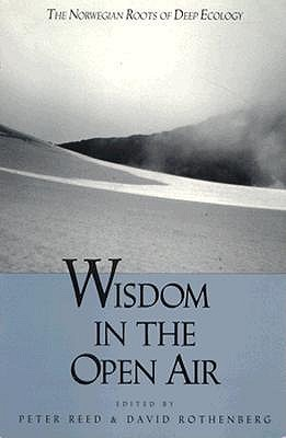 Wisdom In The Open Air: The Norwegian Roots of Deep Ecology