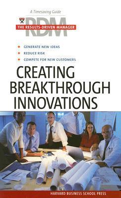 Creating Breakthrough Innovations