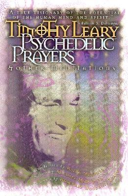 Psychedelic Prayers: And Other Meditations