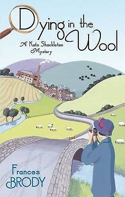 Dying in the Wool (Kate Shackleton, #1)