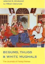 Begums, Thugs, and White Mughals Pdf Book