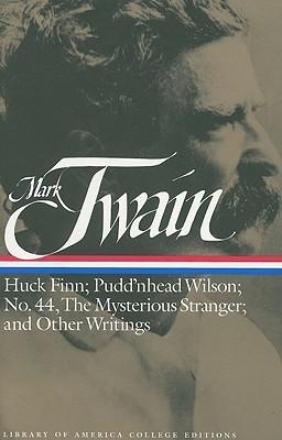 Huck Finn/Pudd'nhead Wilson/No 44 Mysterious Stranger other Writings
