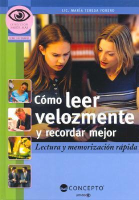 Como Leer Velozmente Y Recordar Mejor/ How to Read Quicker And Develop Memory: Lectura Y Memorizacion Rapida / Reading and Quick Memorization (Saber Mas / Know More) (Saber Mas / Know More)