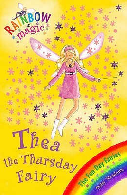 Thea the Thursday Fairy (Rainbow Magic, #39; Fun Day Fairies, #4)